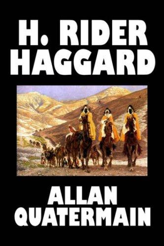 9781598186000: Allan Quatermain by H. Rider Haggard, Fiction, Fantasy, Classics, Action & Adventure
