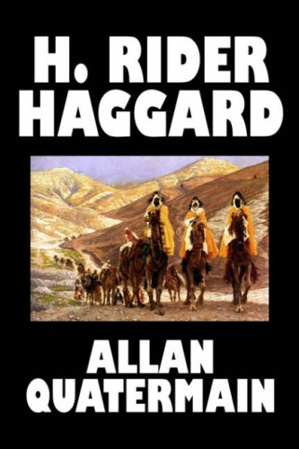9781598186000: Allan Quatermain by H. Rider Haggard, Fiction, Fantasy, Classics, Action & Adventure