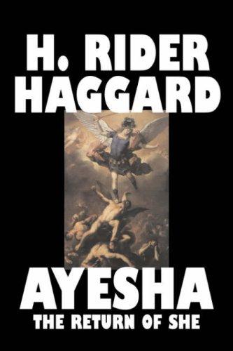 9781598186123: Ayesha The Return of She by H. Rider Haggard, Fiction, Fantasy, Classics, Fairy Tales, Folk Tales, Legends & Mythology