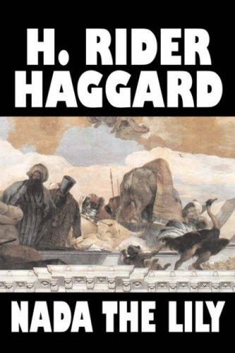 9781598186253: Nada the Lily by H. Rider Haggard, Fiction, Fantasy, Literary, Fairy Tales, Folk Tales, Legends & Mythology