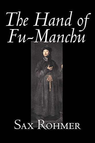 9781598186314: The Hand of Fu-Manchu by Sax Rohmer, Fiction, Action & Adventure