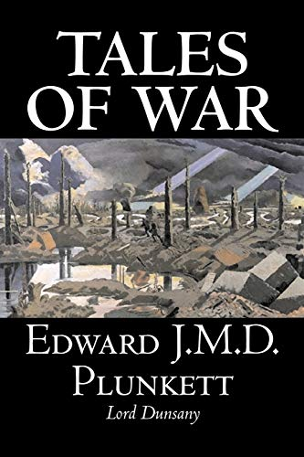 9781598186437: Tales of War by Edward J. M. D. Plunkett, Fiction, Classics, Fantasy, Horror