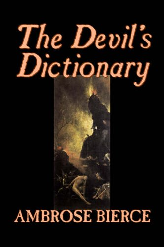 9781598186550: The Devil's Dictionary by Ambrose Bierce, Fiction, Classics, Fantasy, Horror