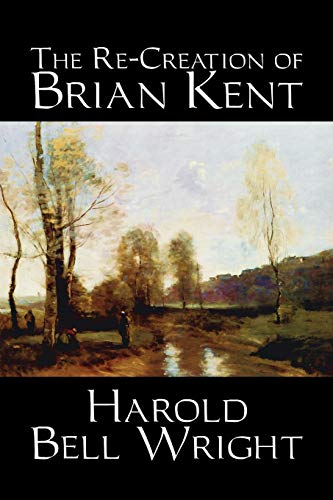 9781598186574: The Re-Creation of Brian Kent