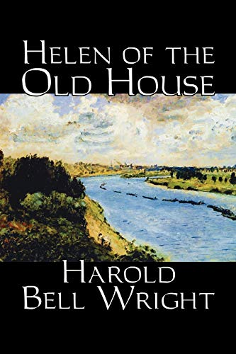 9781598186598: Helen of the Old House by Harold Bell Wright, Fiction, Classics, Action & Adventure