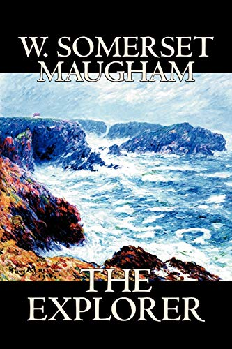 9781598186666: The Explorer by W. Somerset Maugham, Fiction, Literary, Classics