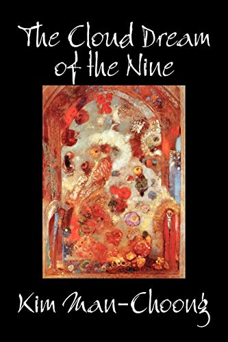 9781598186673: The Cloud Dream of the Nine by Kim Man-Choong, Fiction, Classics, Literary, Historical