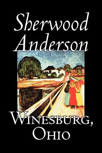 Winesburg, Ohio: Anderson, Sherwood