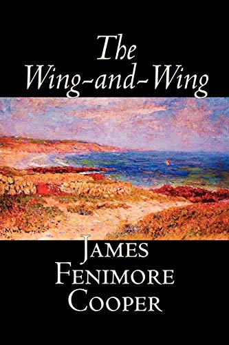 9781598187168: The Wing-and-Wing by James Fenimore Cooper, Fiction, Classics, Historical, Action & Adventure