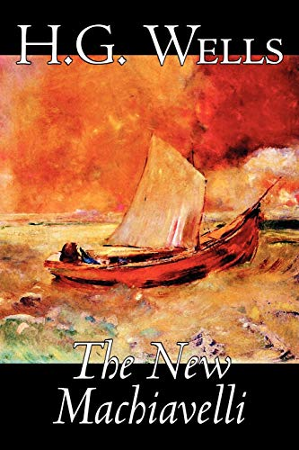 9781598187250: The New Machiavelli by H. G. Wells, Fiction, Literary