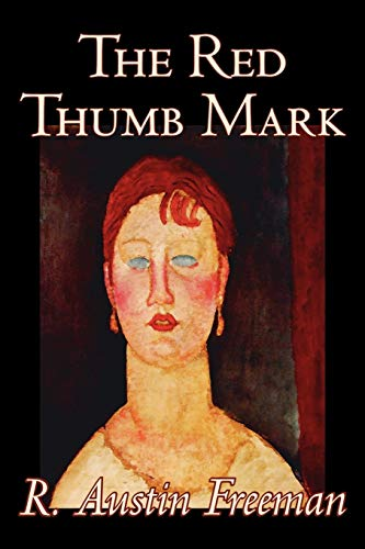 9781598187373: The Red Thumb Mark by R. Austin Freeman, Fiction, Classics, Literary, Mystery & Detective