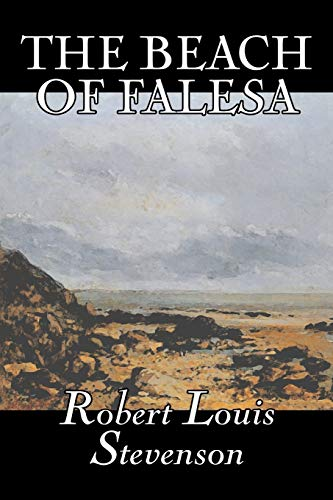 9781598187649: The Beach of Falesa by Robert Louis Stevenson, Fiction, Classics