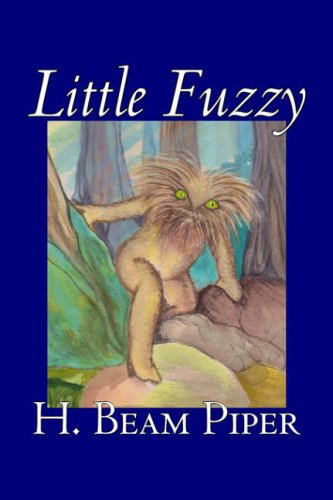 9781598187977: Little Fuzzy by H. Beam Piper, Science Fiction, Adventure