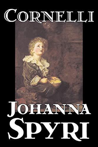 9781598188523: Cornelli by Johanna Spyri, Fiction, Historical