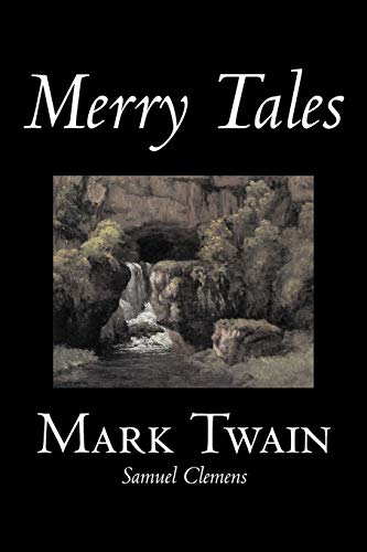 Merry Tales by Mark Twain, Fiction, Classics, Fantasy & Magic (9781598188615) by Twain, Mark; Clemens, Samuel