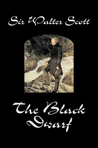 9781598188950: The Black Dwarf bySir Walter Scott, Fiction, Classics