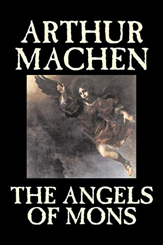 9781598188974: The Angels of Mons by Arthur Machen, Fiction, Fantasy, Classics, Horror