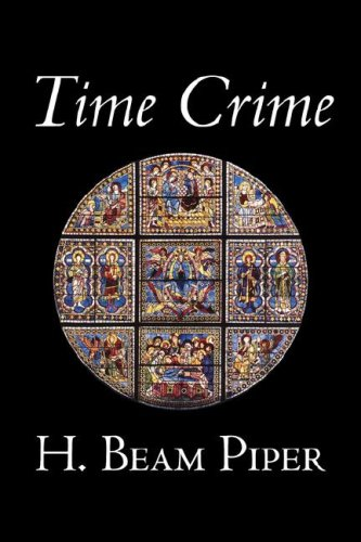 9781598189032: Time Crime by H. Beam Piper, Science Fiction, Adventure