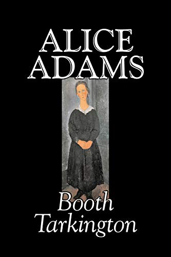 9781598189179: Alice Adams by Booth Tarkington, Fiction, Classics, Literary