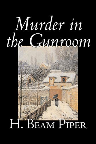 9781598189292: Murder in the Gunroom by H. Beam Piper, Mystery