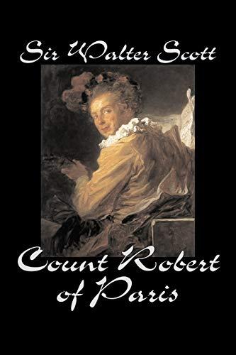 9781598189568: Count Robert of Paris by Sir Walter Scott, Fiction, Historical, Literary, Classics