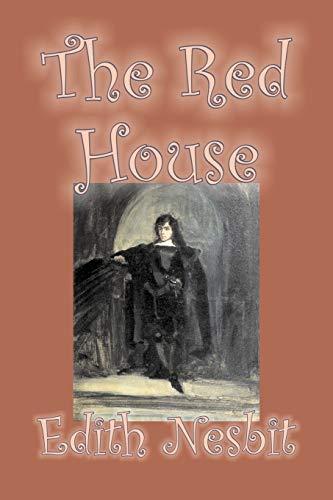 The Red House by Edith Nesbit, Fiction, Fantasy & Magic: Nesbit, Edith