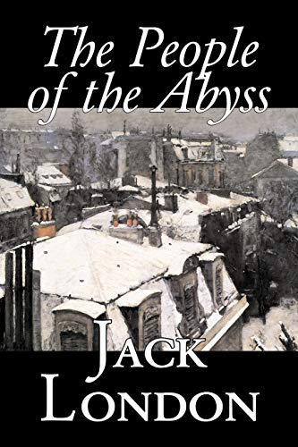 9781598189735: The People of the Abyss by Jack London, Nonfiction, Social Issues, Homelessness & Poverty