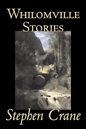 Whilomville Stories by Stephen Crane, Fiction, Historical, Classics, Literary (9781598189872) by Stephen Crane