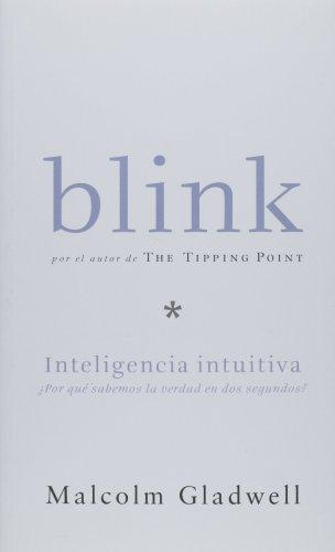 9781598200874: Blink: Inteligencia intuitiva, Por que sabemos la sabemos la verdad en dos segundos (Spanish Edition)