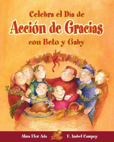 9781598201215: Celebra el Dia de Accion de Gracias con Beto y Gaby (Cuentos Para Celebrar)