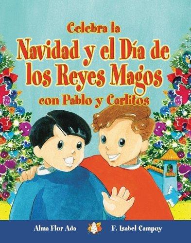 9781598201246: Celebra La Navidad Y El Dia De Los Reyes Magos Con Pablo Y Carlitos / Celebrate Christmas and Three Kings Day With Pablo and Carlitos (Cuentos Para Celebrar / Stories to Celebrate) (Spanish Edition)