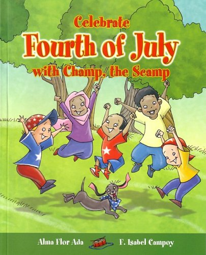 9781598201314: Celebrate the Fourth of July with Champ, the Scamp (Stories to Celebrate)