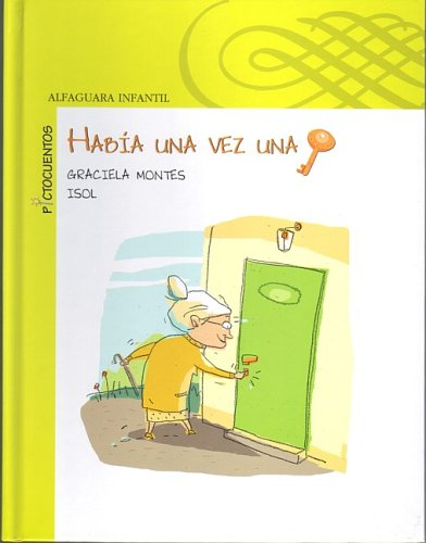 9781598202137: Habia una vez una llave/Once upon a time there was a key (Alfaguara Infantil) (Spanish Edition)
