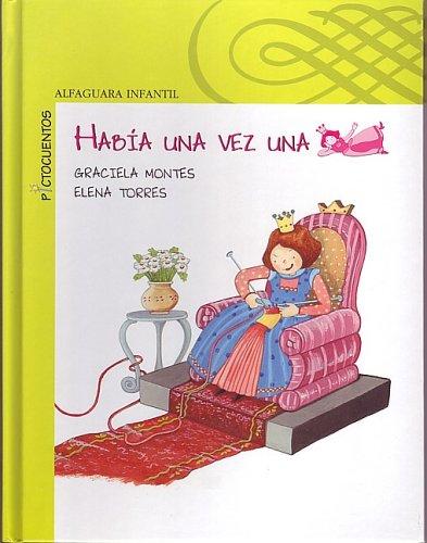 9781598202151: Habia una vez una princesa (Alfaguara Infantil) (Spanish Edition)