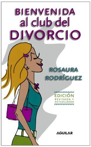 9781598205077: Bienvenida Al Club Del Divorcio / Welcome to the Divorce Club (Spanish Edition)