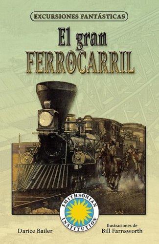 9781598205985: El Gran Ferrocarril/ Railroad! (Excursiones Fantasticas) (Spanish Edition)