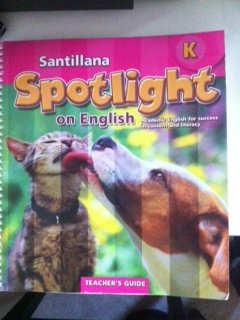 Santillana Spotlight on English K / Teacher's Edition: Various