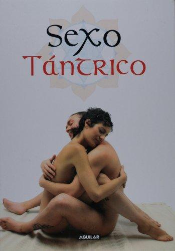 Sexo tantrico/ Tantric Sex (Spanish Edition): del Carmen, Marina
