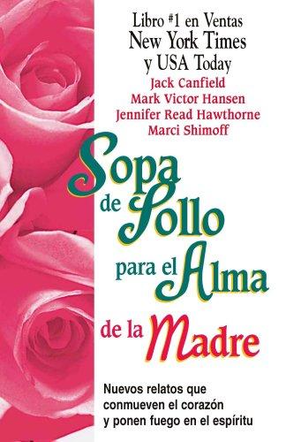 9781598209723: Sopa de pollo para el alma de la madre/ Chicken Soup for the Mother's Soul (Sopa De Pollo Para El Alma / Chicken Soup for the Soul) (Spanish Edition)