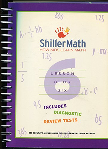 9781598215212: Shiller Math: How Kids Learn Student Lesson Book Six and Answer Guide Six