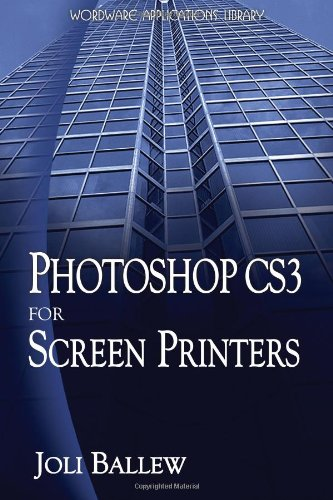 Photoshop CS3 for Screen Printers (Paperback): Joli Ballew