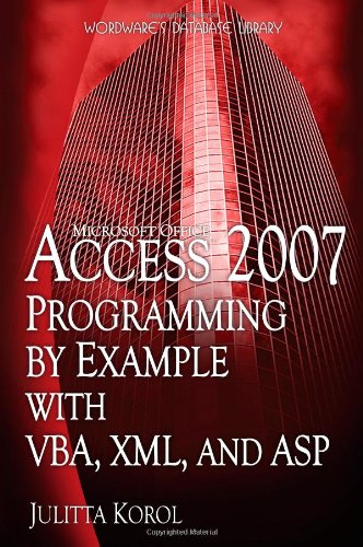9781598220421: Access 2007 Programming By Example With VBA, XML, And ASP (Wordware Database Library)