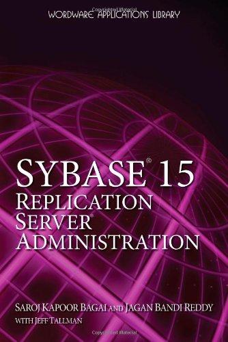 Sybase 15. 0 Replication Server Administration: Jeff Tallman; Saroj