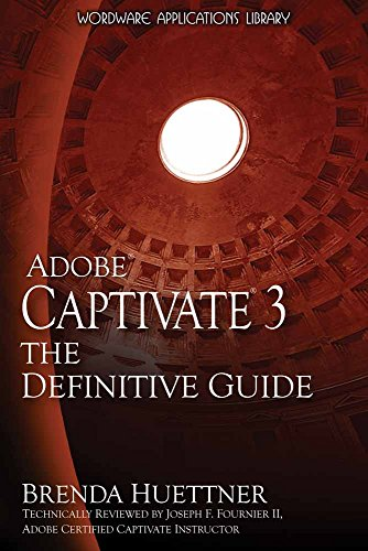Adobe Captivate 3: The Definitive Guide (Wordware Applications Library): Huettner, Brenda