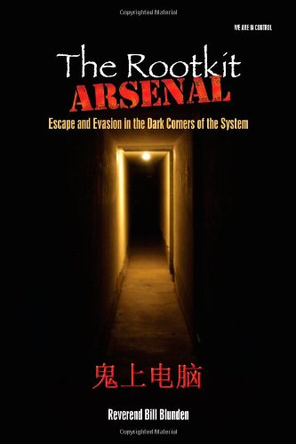 9781598220612: The Rootkit Arsenal: Escape and Evasion: Escape and Evasion in the Dark Corners of the System