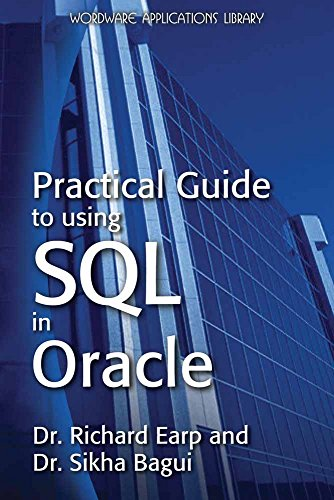 9781598220636: [(Practical Guide to Using SQL in Oracle * * )] [Author: Dr. Richard Earp] [Sep-2008]