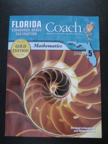 Florida Coach , Standards-based Instruction, Gold Edition , Mathematics , Grade 5 (GOLD EDITION , ...