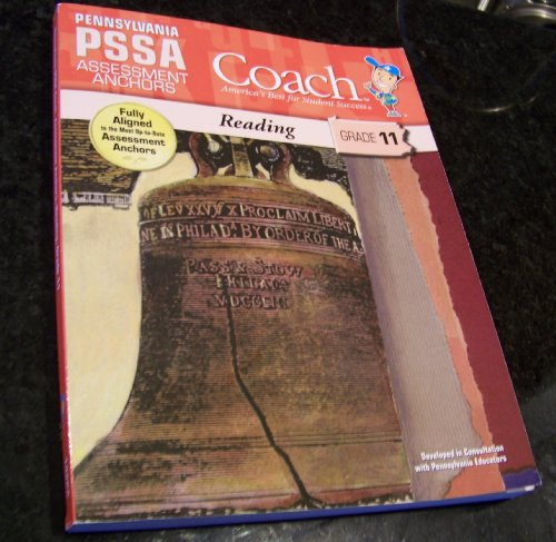 Pennsylvania PSSA Assessment Anchors Reading Coach Grade 11: Developed in Consultation with ...