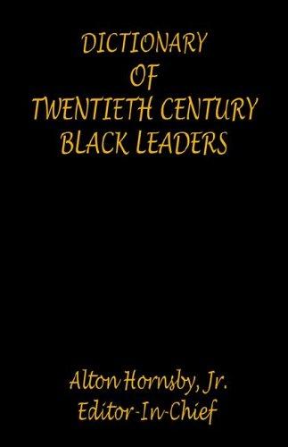 Dictionary of Twentieth Century Black Leaders: Alton Hornsby (Editor)