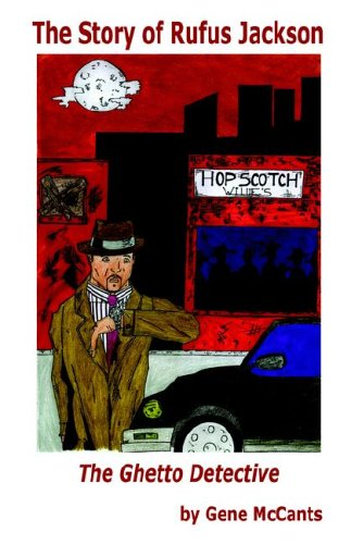 9781598242164: The Story of Rufus Jackson - The Ghetto Detective